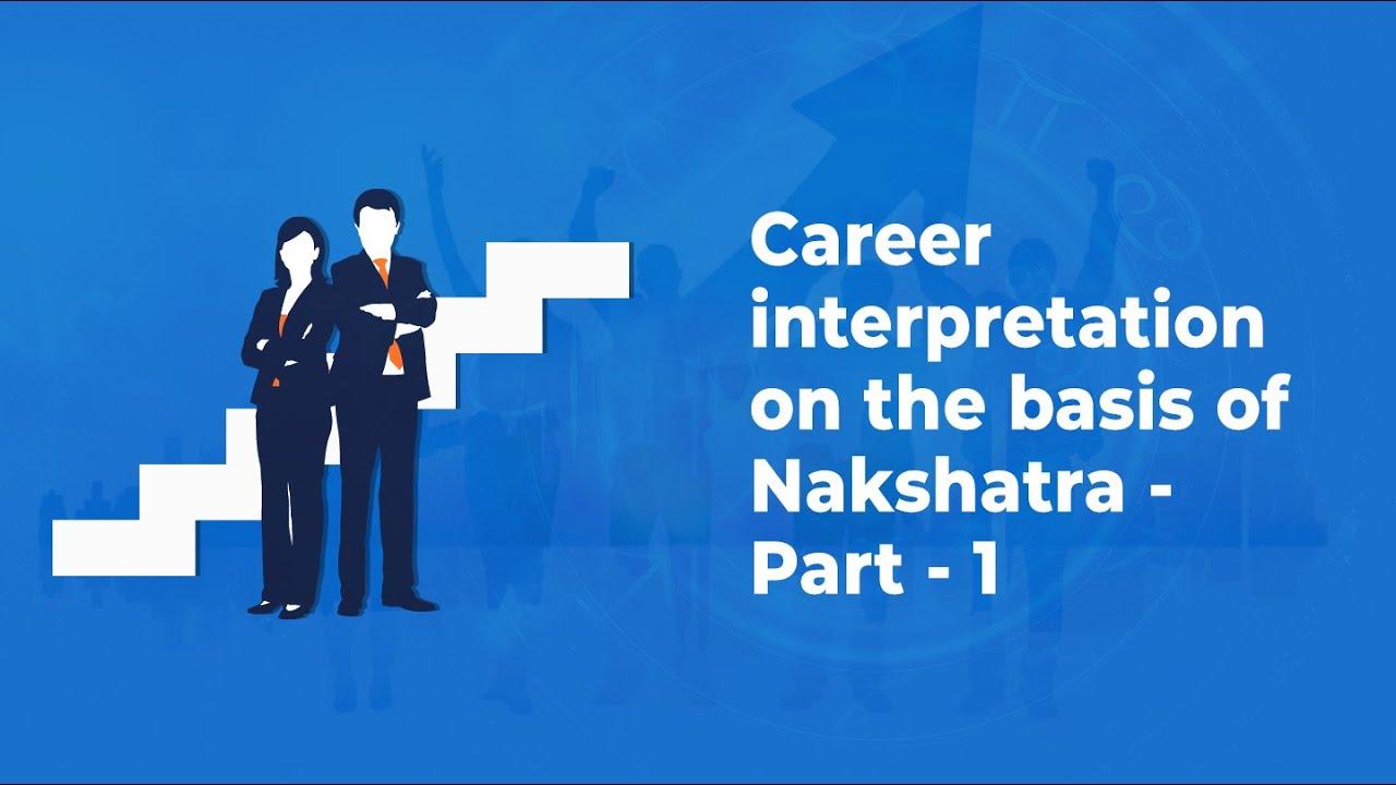Career interpretation on the basis of nakshatra part 1