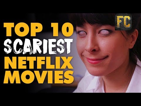 Top 10 Scariest Horror Movies on Netflix  Best Horror Movies on Netflix 2017  Flick Connection