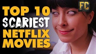 Top 10 Scariest Horror Movies on Netflix | Best Horror Movies on Netflix 2017 | Flick Connection