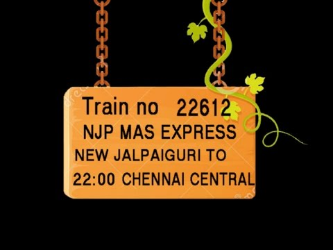 Train No 22612 Train Name NJPMAS EXPRESS NEWJALPAIGURI KISHANGANJ BARSOI MALDATOWN RAMPURHAT