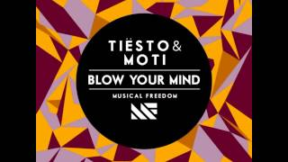 Tiesto & MOTi - Blow Your Mind