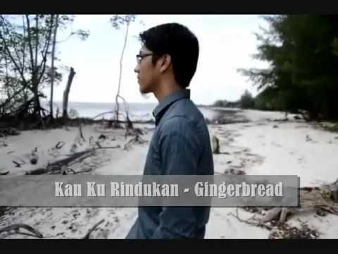Kau Ku Rindukan - Gingerbread (With Lyrics)