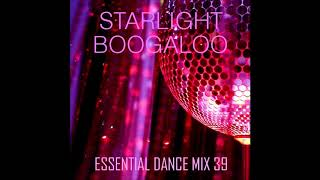 Starlight Boogaloo - Funk, Soul, House & Disco - Essential Dance Mix 39