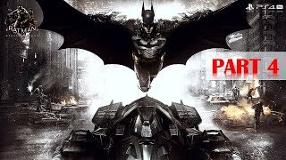 Batman: Arkham Knight - 100% Walkthrough No Commentary - Part 4 - Gameplay Playthrough [PS4 PRO]
