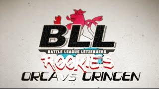 BLLR - ORCA vs DE GRINGEN