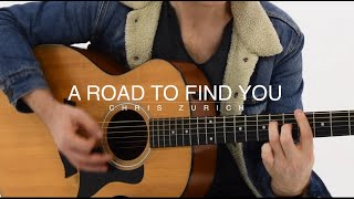 A Road to Find You - Chris Zurich