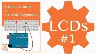 Intro to using LCDs with Arduino :: Video #1 :: Liquid Crystal Display and Arduino Series