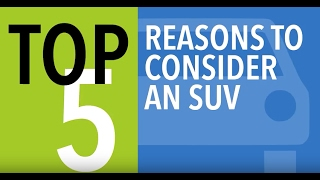 Top 5 Reasons to Consider an SUV - CARFAX