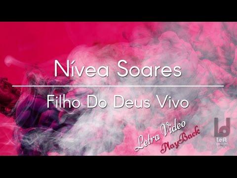 Nívea Soares - Filho do Deus Vivo  PlayBack