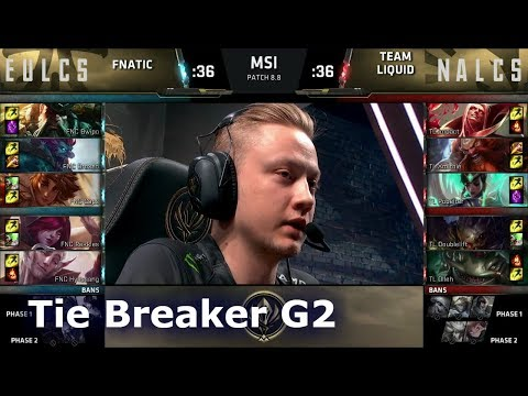 Fnatic vs Team Liquid | Tie Breaker LoL MSI 2018 Main Event Group Stage | FNC vs TL