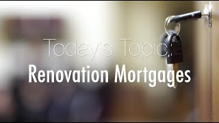 Mortgage Monday: Renovation Mortgages