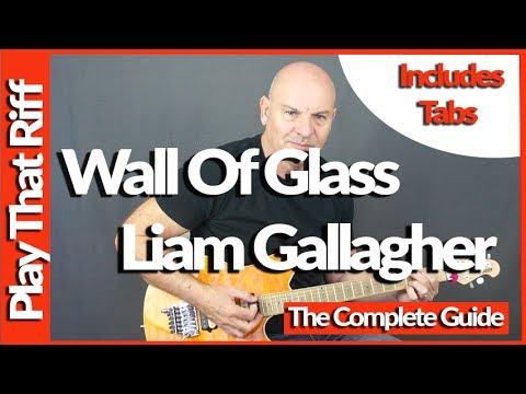 Wall Of Glass By Liam Gallagher Guitar Lesson - Rhythm &  Lead Guitar Parts