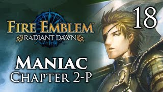 "Part 18: Let's Play Fire Emblem Radiant Dawn, Maniac Mode, Chapter 2-P - ""Radiant Haar"""