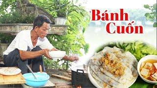 Ông Thọ Làm Món Bánh Cuốn Thơm Ngon Như Ngoài Hàng | Rolled Rice Pancake