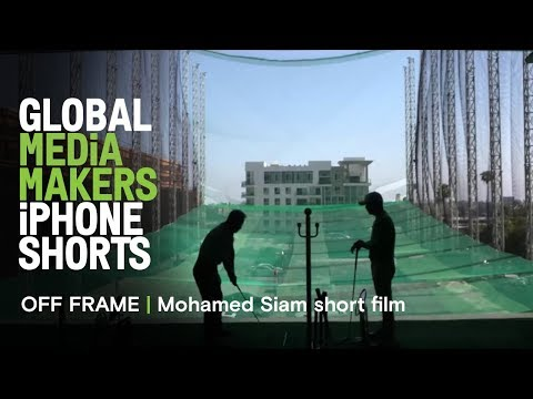 Mohamed Siam short film - shot on iPhone | OFF FRAME | Global Media Makers