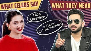 What Bollywood Celebs Say VS What They Mean | HONEST Celeb REACTIONS