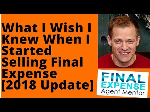 7 Things I Would Have Done Differently When Starting To Sell Final Expense [2018]