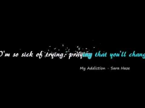 Sara Haze - My Addiction Lyrics