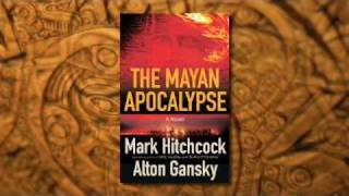 The Mayan Apocalypse by Mark Hitchcock and Alton Gansky