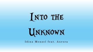 [Frozen 2] Idina Menzel x Aurora 'Into the Unknown' Lyrics