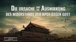 Film Clip - Christen erklären die Ursache und die Auswirkung des Widerstands der KPCh gegen Gott