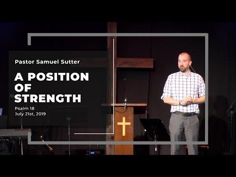 A Position of Strength - Psalm 18 | Goshen Christian