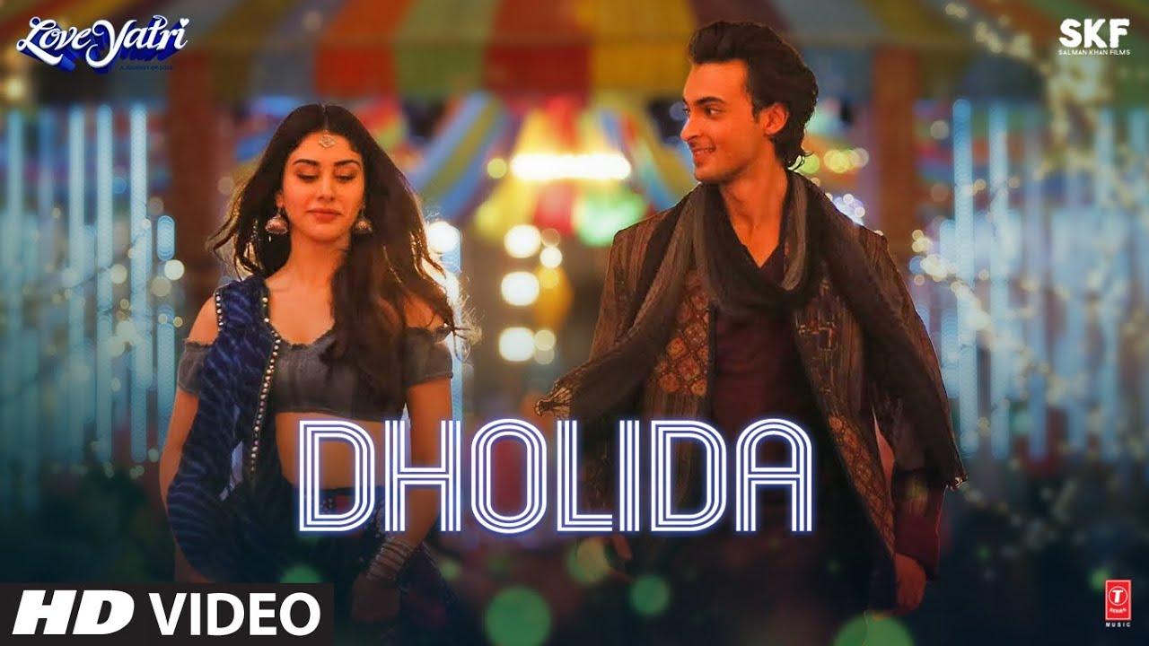 Dholida Video  LOVEYATRI Aayush Sharma  Warina H Neha Kakkar HD