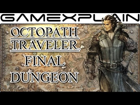 Octopath Traveler - How to Unlock the Final Dungeon (SPOILER FREE Guide & Walkthrough)