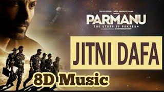 8D Music | Jitni Dafa | Parmanu | Amazing Music | must listen