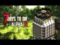 TRAP WITH A VIEW ★ 7 Days To Die (Alpha 16, Ep.22)