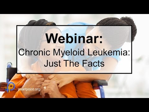 Chronic Myeloid Leukemia CML Just the Facts