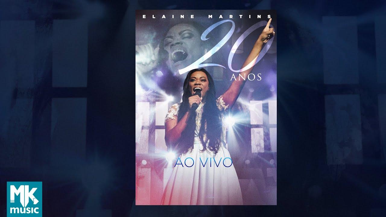 Elaine Martins - Elaine Martins 20 Anos Ao Vivo (DVD COMPLETO)