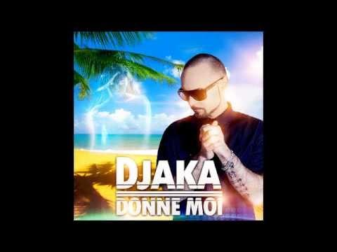 DJAKA Donne moi (Summerday Edit)