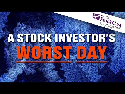 Is this a Stock Investor's Worst Day Ever? - [Rich Dad's StockCast]