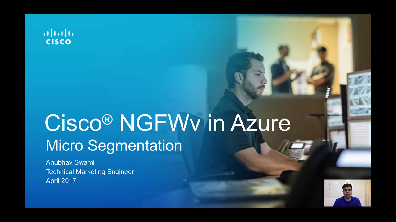 Cisco Firepower NGFWv in Azure - Securing Micro-Segmented Traffic
