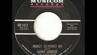 SAMMY AMBROSE Monkey See Monkey Do MUSICOR