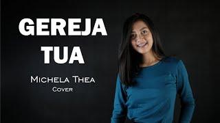 Download Mp3 GEREJA TUA MICHELA THEA COVER