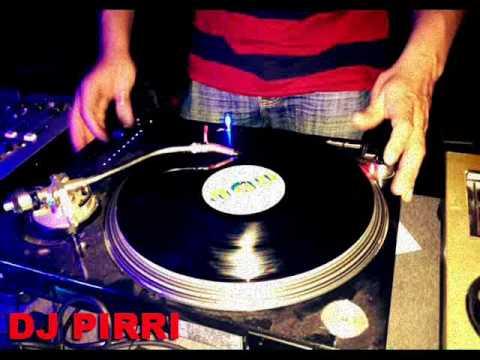 SESION ESPECIAL DJ PIRRI CANTADITAS Y TEMAZOS 2004