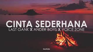 Cinta Sederhana - Last Gank X Ander Boys X Voice Zone (lirik)
