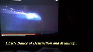 The Meaning of the Cern Dance of Destruction!