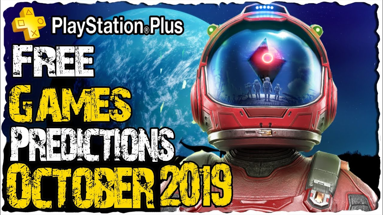 Ps Plus October 2019 Predictions Ps4 Free Games October 2019 Youtube