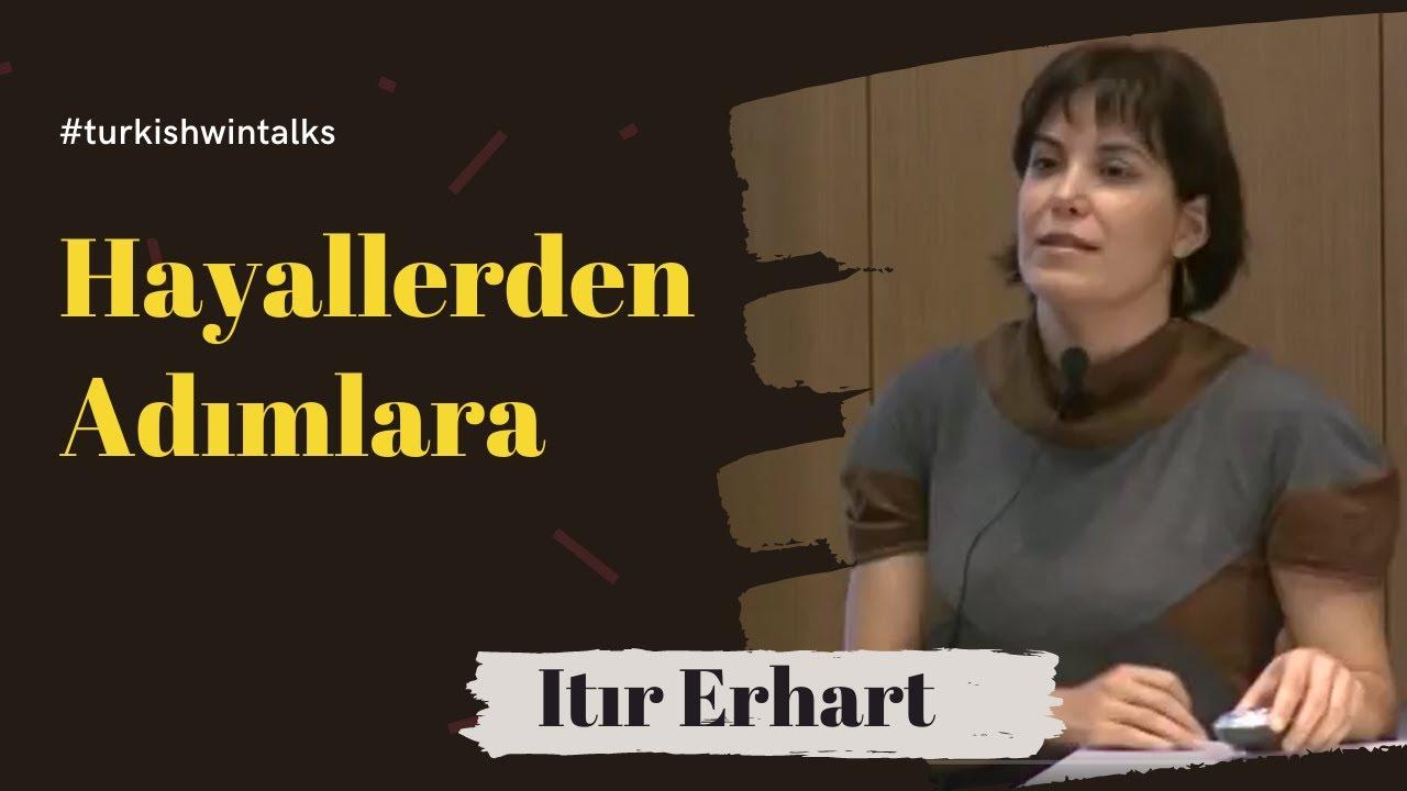 Itır Erhart | Hayallerden Adımlara