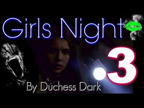 Girls Nights Part 3 By Duchess Dark