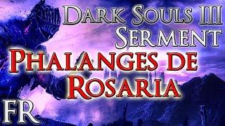 Dark Souls 3(SERMENT) - Phalanges de Rosaria+Récompenses