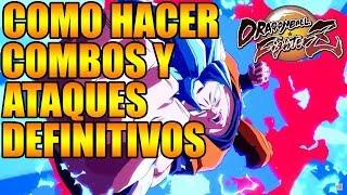 COMO HACER COMBOS Y ATAQUES DEFINITIVOS EN DRAGON BALL FighterZ