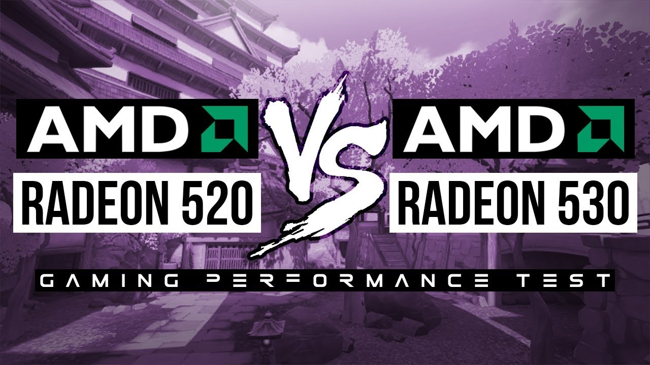 AMD Radeon 520 VS AMD Radeon 530 - Gaming Performance Test!