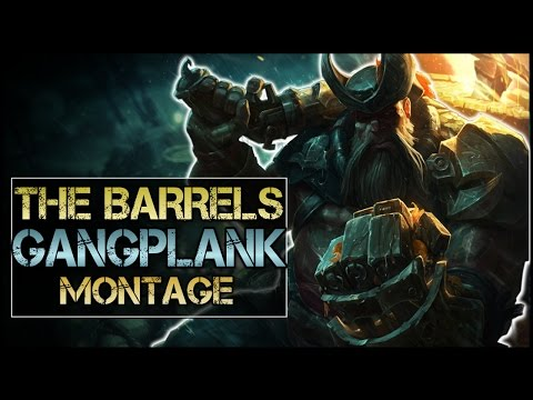 The Barrels Montage - Best Gangplank Plays