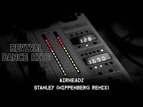Airheadz - Stanley (Here I Am) (Wippenberg Remix)