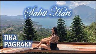 LIRIK SAKIT HATI - TIKA PAGRAKY ( Official Lyric Video )