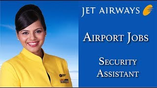 Airport Jobs | Security Assistant | Jet Airways